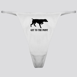 GET TO THE POINT Classic Thong
