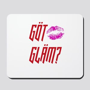 Got Glam? Mousepad