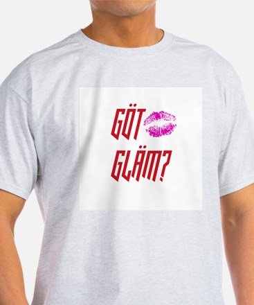 Got Glam? T-Shirt