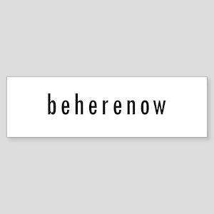 BeHereNow Bumper Sticker