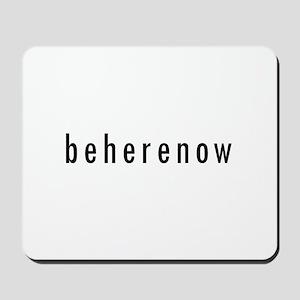 BeHereNow Mousepad