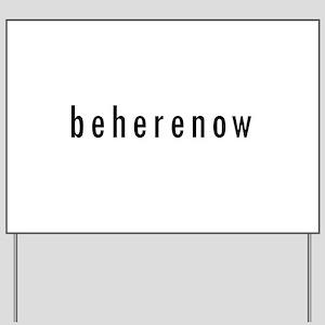 BeHereNow Yard Sign