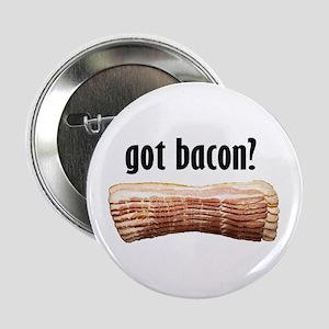 """got bacon? 2.25"""" Button"""