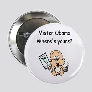 """Where's Yours? 2.25"""" Button"""