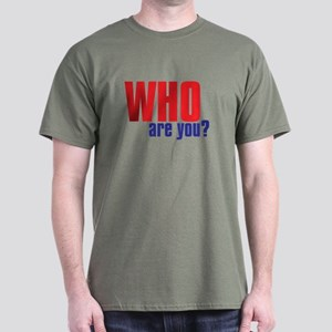 WHO ARE YOU Dark T-Shirt