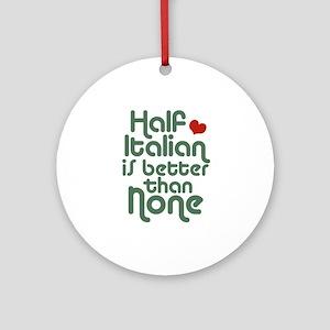 Half Italian Ornament (Round)