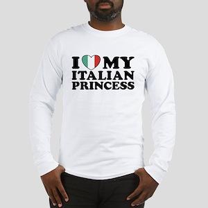 I Love My Italian Princess Long Sleeve T-Shirt
