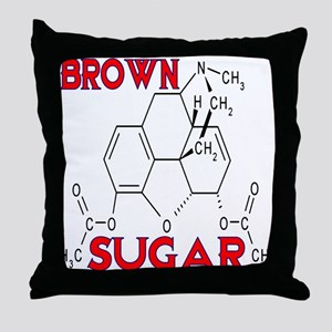 HEROIN BROWN SUGAR Throw Pillow