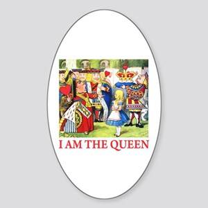 I AM THE QUEEN Oval Sticker