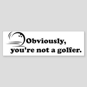 Obviously, not a golfer Sticker (Bumper)