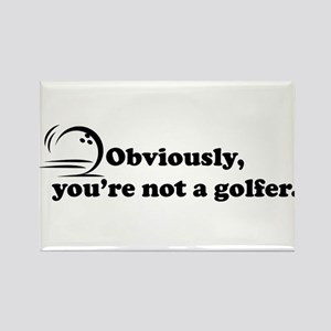 Obviously, not a golfer Rectangle Magnet