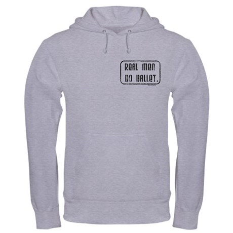 Real Men Do Ballet Hooded Sweatshirt