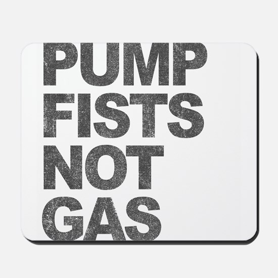 Pump Fists Not Gas Mousepad