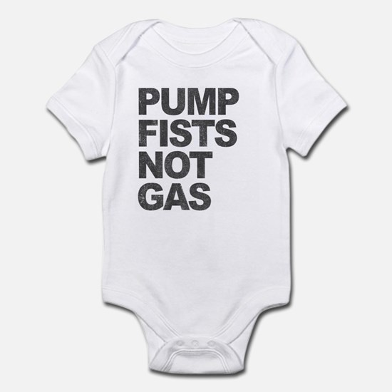 Pump Fists Not Gas Infant Bodysuit
