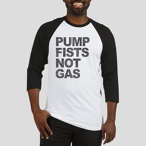 Pump Fists Not Gas Baseball Jersey