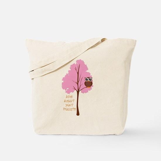 Give A Hoot! Tote Bag
