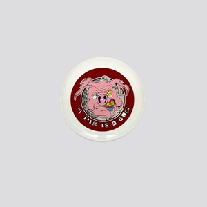 A Pig is a Pig Mini Button