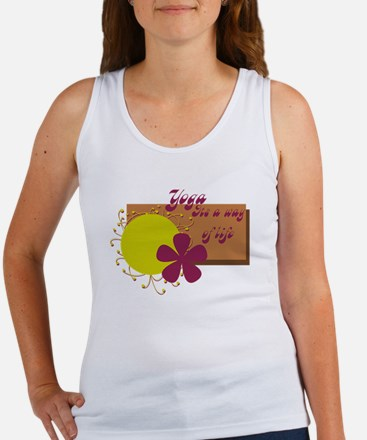 Yoga, Its a Way of Life Women's Tank Top