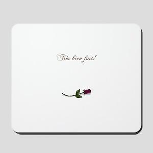 """""""Tres bien fait"""" Red Rose Mousepad"""