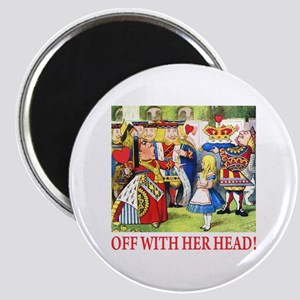 OFF WITH HER HEAD! Magnet