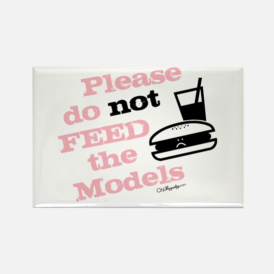 Please Do Not Feed the Models Rectangle Magnet