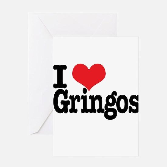 I love gringos Greeting Card