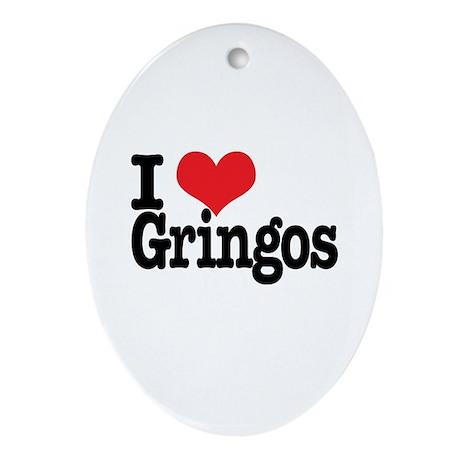 I love gringos Oval Ornament