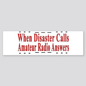 When Disaster Calls Amateur R Bumper Sticker