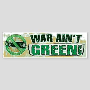 War Ain't Green Bumper Sticker