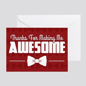 Thanks For Making Me Awesome Greeting Card