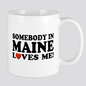 Somebody in Maine Loves Me Mug