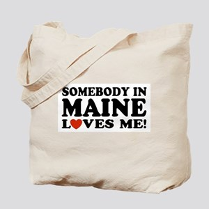 Somebody in Maine Loves Me Tote Bag