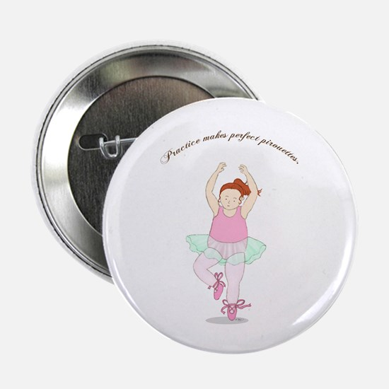 """Practice Makes Perfect Pirouettes 2.25"""" Button"""