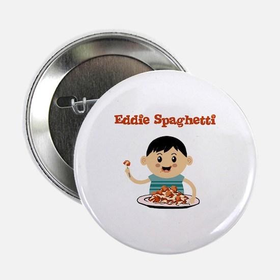 "Eddie Spaghetti 2.25"" Button"