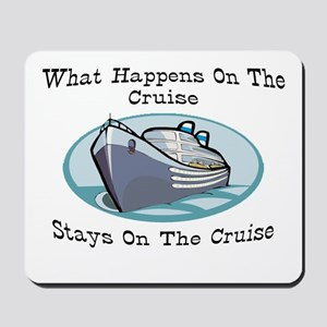 Happens On The Cruise Mousepad