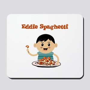 Eddie Spaghetti Mousepad