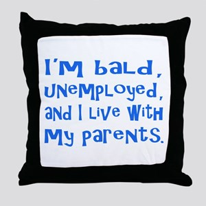 I'm bald.... Throw Pillow