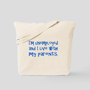 I'm unemployed.... Tote Bag