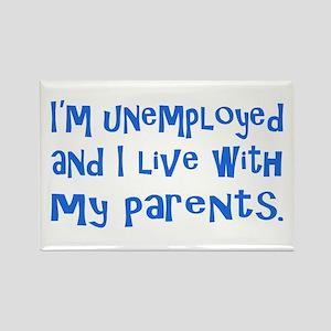 I'm unemployed.... Rectangle Magnet