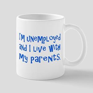 I'm unemployed.... Mug