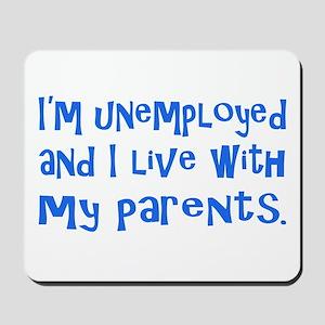I'm unemployed.... Mousepad