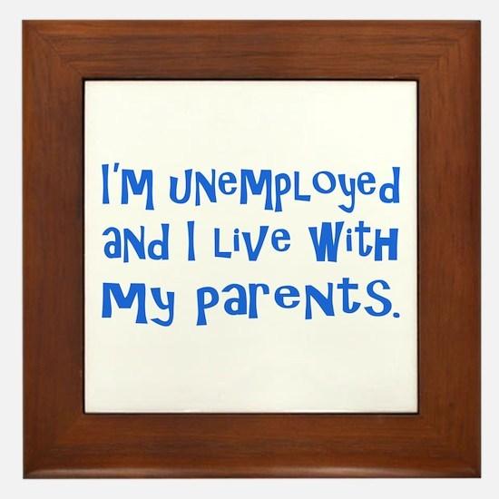 I'm unemployed.... Framed Tile