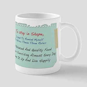 Stay In Shape 3 Rules... Mug