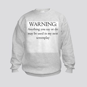 Warning...screenplay Kids Sweatshirt