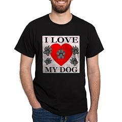 I Love My Dog Black T-Shirt