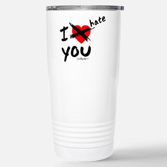 I hate you Stainless Steel Travel Mug