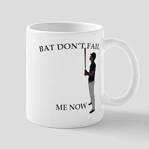 Bat Don't Fail Me Now Mug