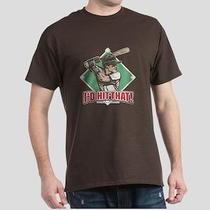 More I'd Hit That Dark T-Shirt