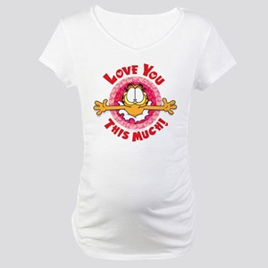 Love You This Much! Maternity T-Shirt