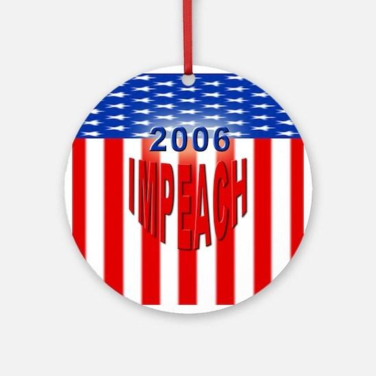 IMPEACH 2006 Ornament (Round)